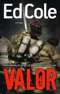 Valor: Para Ganar las Batallas Mas Dificiles de la Vida  (Courage: Winning Life's Toughest Battles)   -     By: Edwin Cole