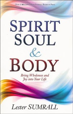 Spirit, Soul, & Body  -     By: Lester Sumrall