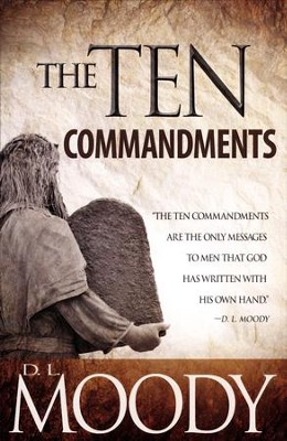 The Ten Commandments   -     By: D.L. Moody