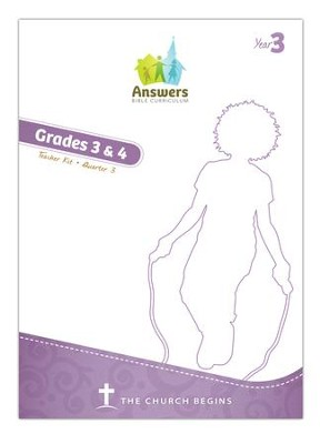 Answers Bible Curriculum Year 3 Quarter 3 Grades 3-4  Teacher Kit  -