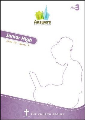 Answers Bible Curriculum Year 3 Quarter 3 Jr. High Teacher Kit  -