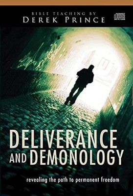 Deliverance and Demonology: Revealing the Path to Permanent Freedom--CD  -     By: Derek Prince