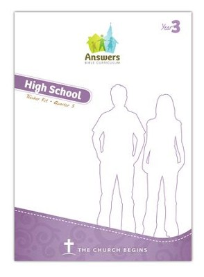 Answers Bible Curriculum Year 3 Quarter 3 High School Teacher Kit  -