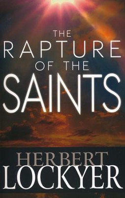 The Rapture of the Saints  -     By: Herbert Lockyer