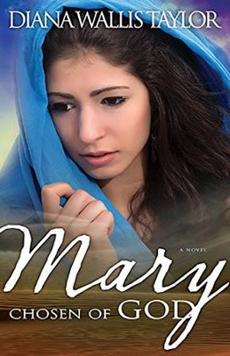 Mary, Chosen of God  -     By: Diana Wallis Taylor