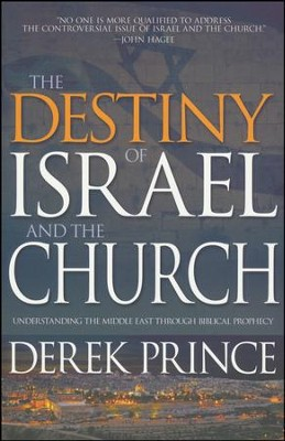 The Destiny of Israel and the Church: Understanding the Middle East Through Biblical Prophecy  -     By: Derek Prince
