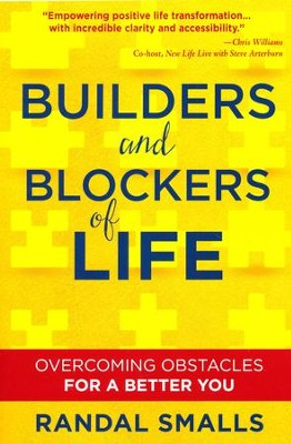 Builders and Blockers of Life: Overcoming Obstacles for a Better You  -     By: Randal Smalls