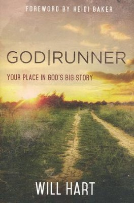GodRunner: Your Place in God's Big Story  -     By: Will Heart