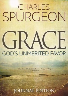 Grace: God's Unmerited Favor (Journal Edition)  -     By: Charles H. Spurgeon