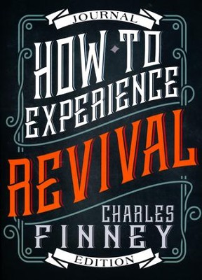 How to Experience Revival, Journal Edition   -     By: Charles Finney