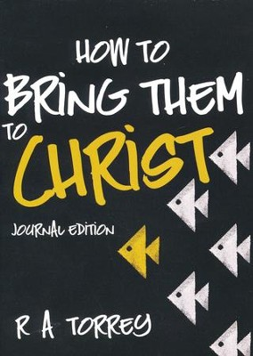 How to Bring Them to Christ (Journal Edition)  -     By: R.A. Torrey