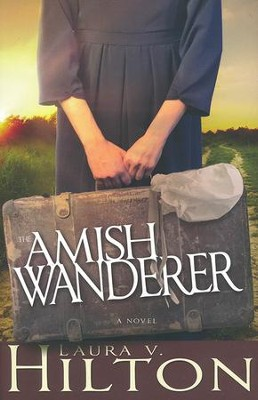 The Amish Wanderer  -     By: Laura V. Hilton