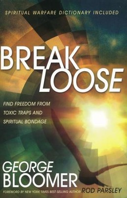 Break Loose: Find Freedom from Toxic Traps and Spiritual Bondage  -     By: George Bloomer