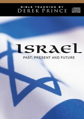 Israel: Past, Present and Future - on 2 CDs  -     By: Derek Prince