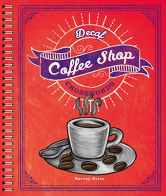Decaf Coffee Shop Crosswords  -     By: Harvey Estes
