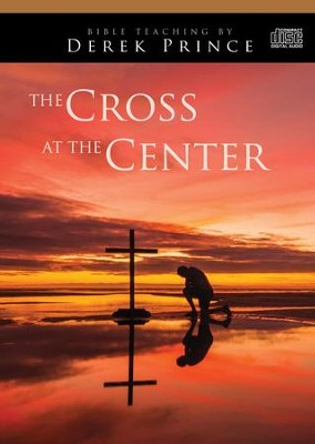 The Cross at The Center - on 2 CDs  -     By: Derek Prince