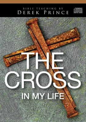 The Cross in My Life - on 2 CDs  -     By: Derek Prince