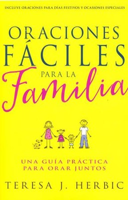 Oraciones Fáciles para la Familia  (Family Prayer Made Easy)  -     By: Teresa Herbic