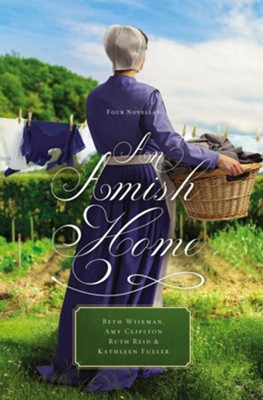 An Amish Home: Four Novellas  -     By: Beth Wiseman, Amy Clipston, Ruth Reid, Kathleen Fuller