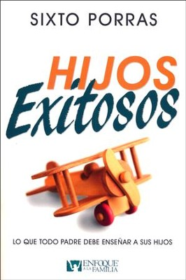 Hijos Exitosos  (Successful Children)    -     By: Sixto Porras