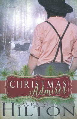 The Christmas Admirer  -     By: Laura V. Hilton