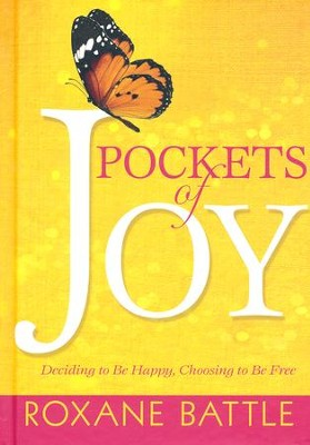 Pockets of Joy: Deciding to Be Happy, Choosing to Be Free  -     By: Roxane Battle