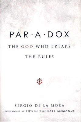 Paradox: The God Who Breaks The Rules  -     By: Sergio De La Mora