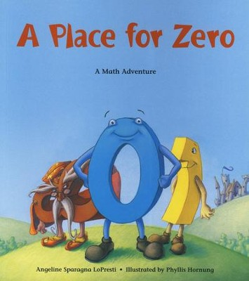 A Place for Zero: A Math Adventure   -     By: Angeline Sparagna Lopresti