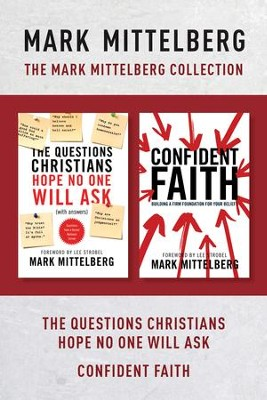 The Mark Mittelberg Collection: The Questions Christians Hope No One Will Ask / Confident Faith - eBook  -     By: Mark Mittelberg