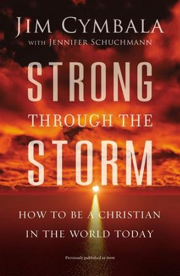 Strong through the Storm: How to Be a Christian in the World Today - eBook  -     By: Jim Cymbala