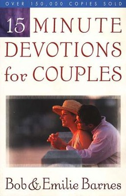 15 Minute Devotions for Couples  -     By: Bob Barnes, Emilie Barnes