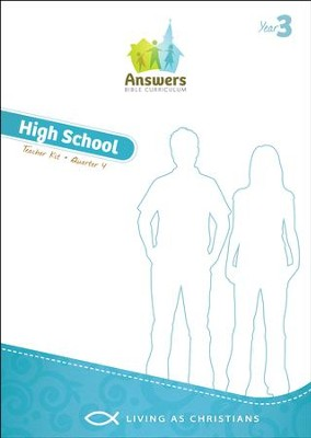 Answers Bible Curriculum Year 3 Quarter 4 High School Teacher Kit  -