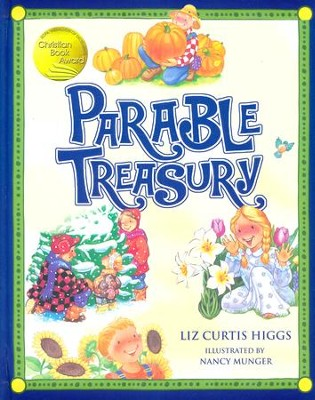 Parable Treasury  -     By: Liz Curtis Higgs     Illustrated By: Nancy Munger