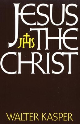 Jesus the Christ  -     By: Walter Cardinal Kasper