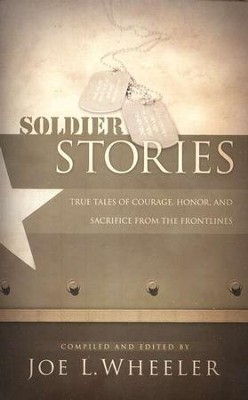 Soldier Stories  -     Edited By: Joe L. Wheeler     By: Joe L. Wheeler