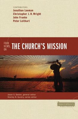 Four Views on the Church's Mission - eBook  -     Edited By: Jason S. Sexton     By: Jonathan Leeman, Christopher J.H. Wright, John R. Franke, Peter J. Leithart