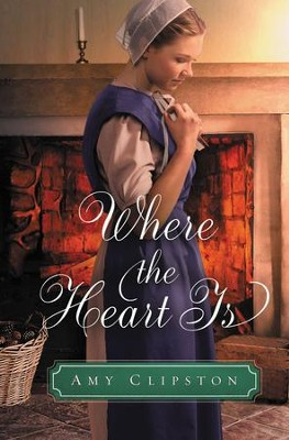 Where the Heart Is: An Amish Sweethearts Novella / Digital original - eBook  -     By: Amy Clipston