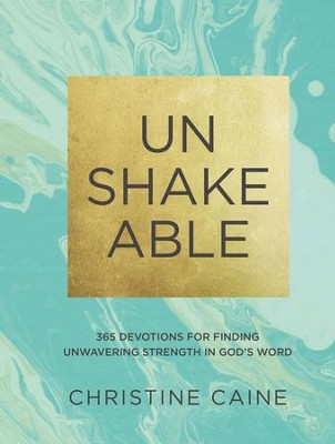 Unshakeable: 365 Devotions for Finding Unwavering Strength in God's Word - eBook  -     By: Christine Caine