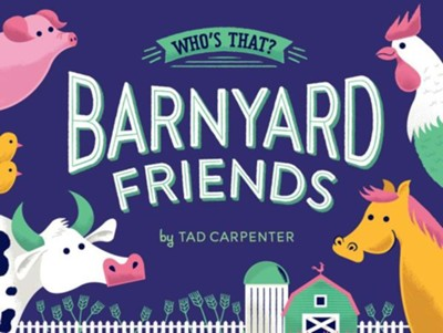 Barnyard Friends  -     By: Tad Carpenter
