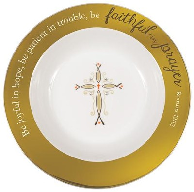 Faithful In Prayer Blessing Bowl  -