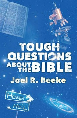 Tough Questions about the Bible  -     By: Joel R. Beeke