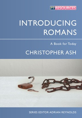 Introducing Romans: A Book for Today  -     By: Christopher Ash
