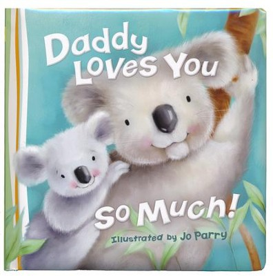 Daddy Loves You So Much, Board Book  -