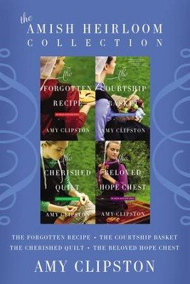 The Amish Heirloom Collection: The Forgotten Recipe, The Courtship Basket, The Cherished Quilt, The Beloved Hope Chest / Digital original - eBook  -     By: Amy Clipston