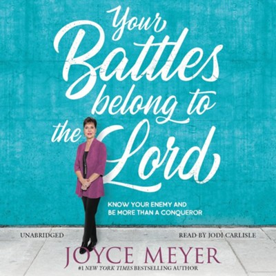 Your Battles Belong To The Lord: Know Your Enemy, Unabridged Audiobook on CD  -     By: Joyce Meyer