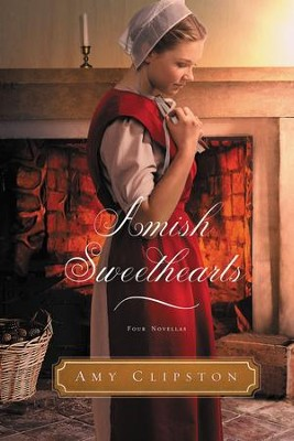 Amish Sweethearts: Four Amish Novellas - eBook  -     By: Amy Clipston