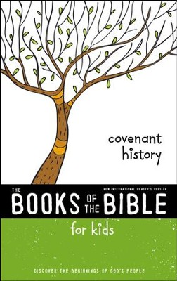NIrV, The Books of the Bible for Kids: Covenant History: Discover the Beginnings of God's People - eBook  -     By: Zondervan