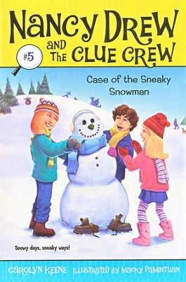 Nancy Drew and The Clue Crew: The Case of The Sneaky Snowman # 5  -     By: Carolyn Keene