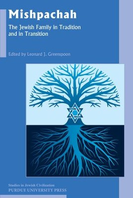 Mishpachah: The Jewish Family in Tradition and in Transition - eBook  -     Edited By: Leonard J. Greenspoon