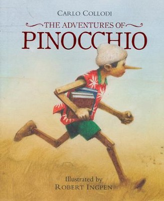 Pinocchio  -     By: Carlo Collodi     Illustrated By: Robert Ingpen